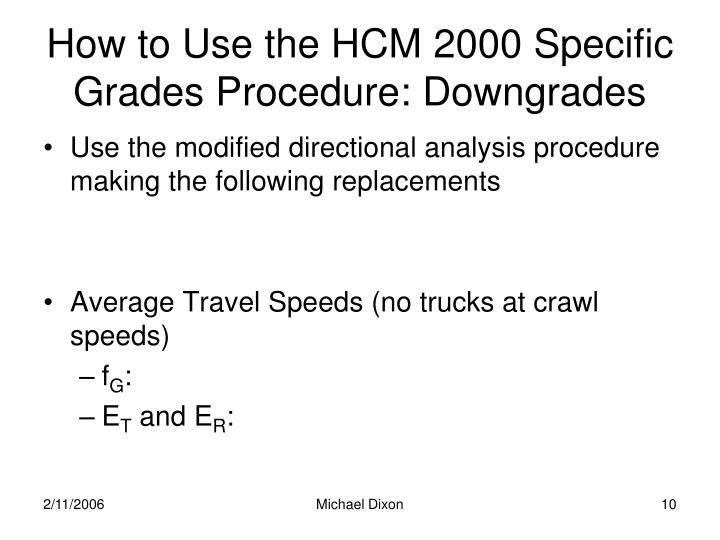 How to Use the HCM 2000 Specific Grades Procedure: Downgrades
