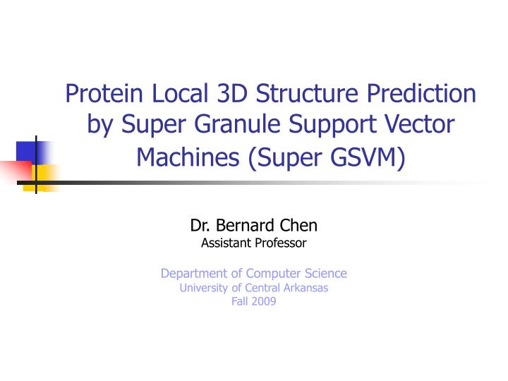 Protein local 3d structure prediction by super granule support vector machines super gsvm