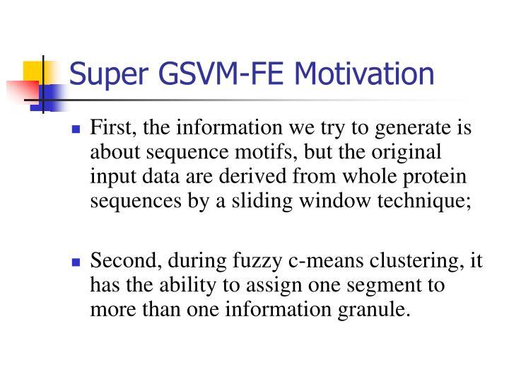 Super GSVM-FE Motivation