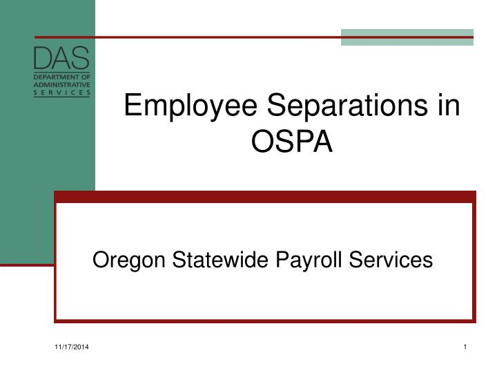 employee separations in ospa n.