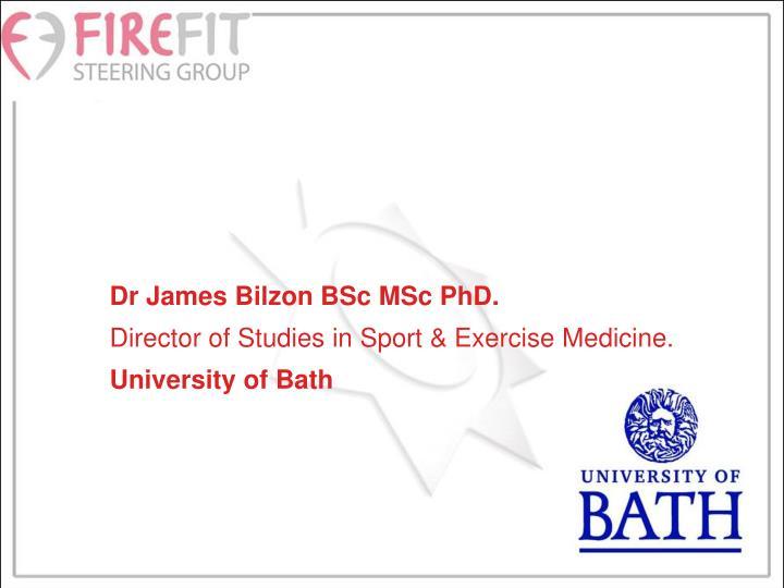 Dr James Bilzon BSc MSc PhD.