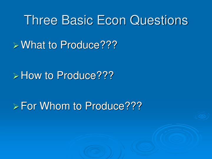 Three basic econ questions