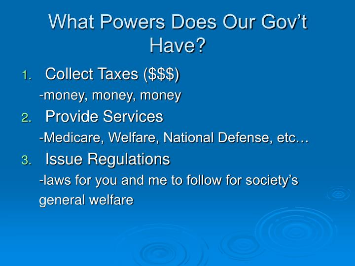 What Powers Does Our Gov't Have?
