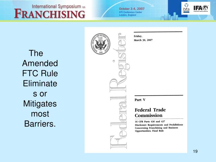 The Amended FTC Rule Eliminates or Mitigates most Barriers.