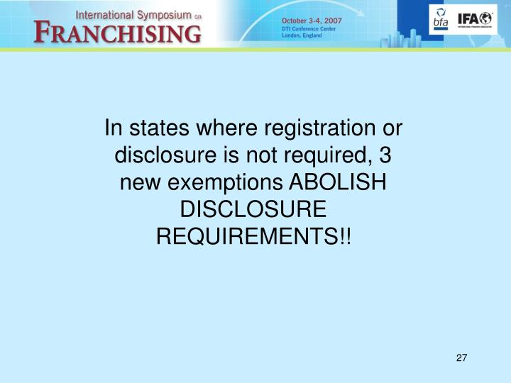 In states where registration or disclosure is not required, 3 new exemptions ABOLISH DISCLOSURE REQUIREMENTS!!