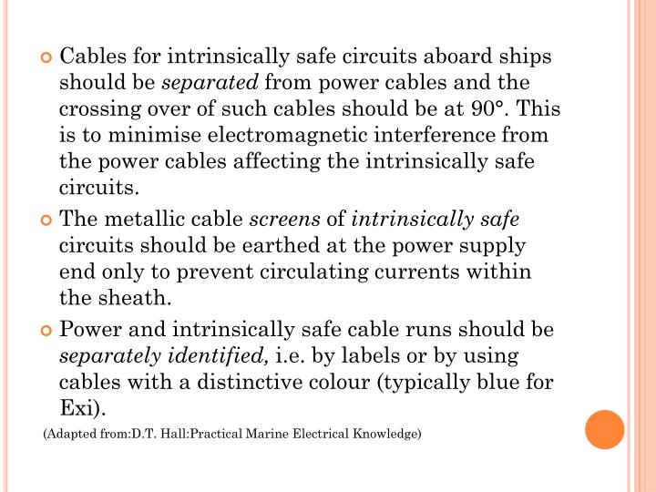 Cables for intrinsically safe circuits aboard ships should be