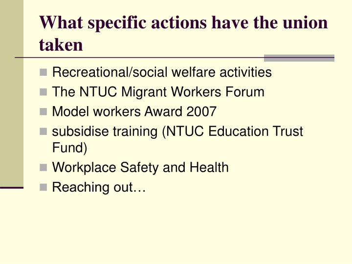 What specific actions have the union taken