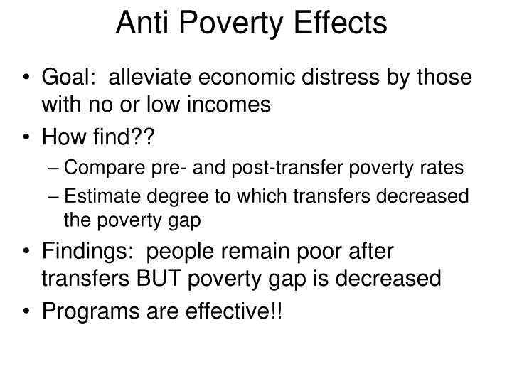 Anti Poverty Effects