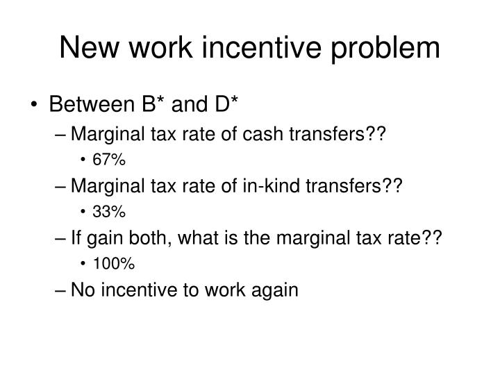 New work incentive problem