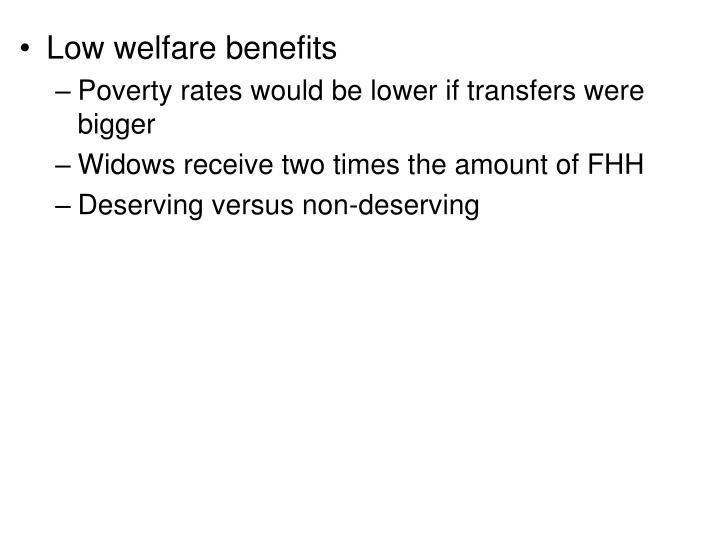 Low welfare benefits