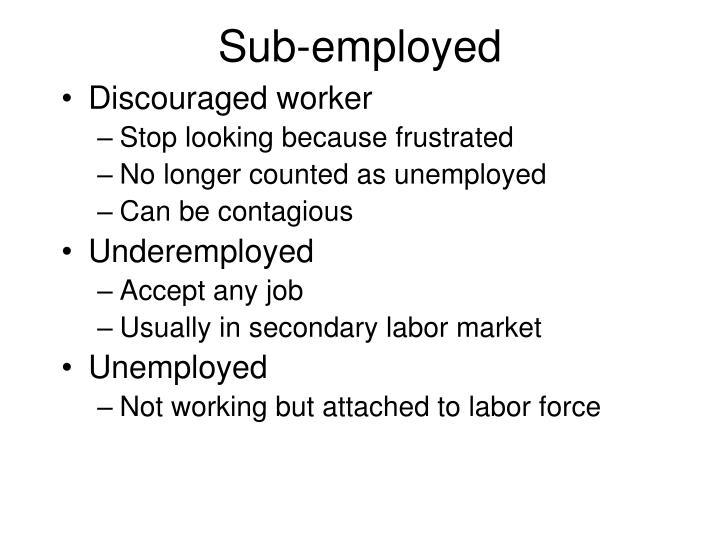 Sub employed