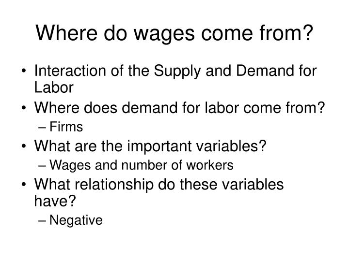 Where do wages come from?