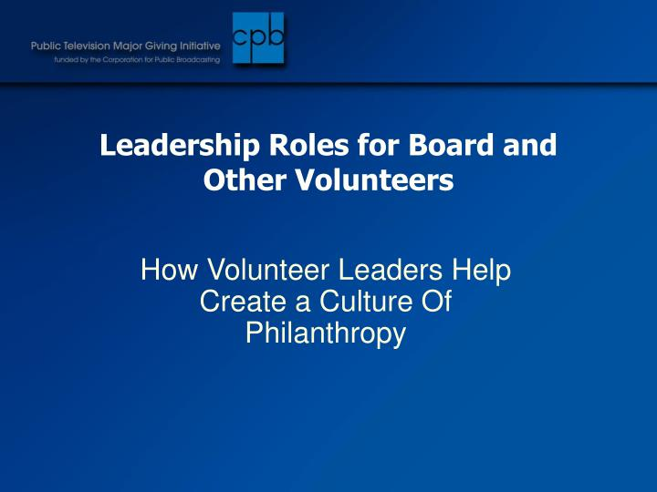 Leadership Roles for Board and Other Volunteers