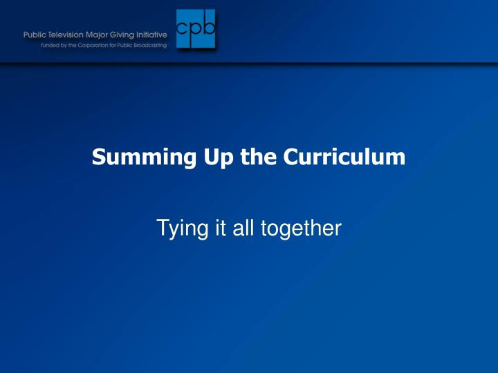 Summing Up the Curriculum