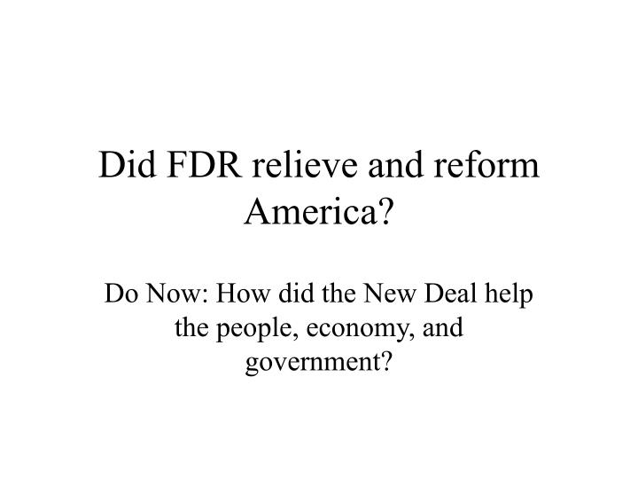 did fdr relieve and reform america n.