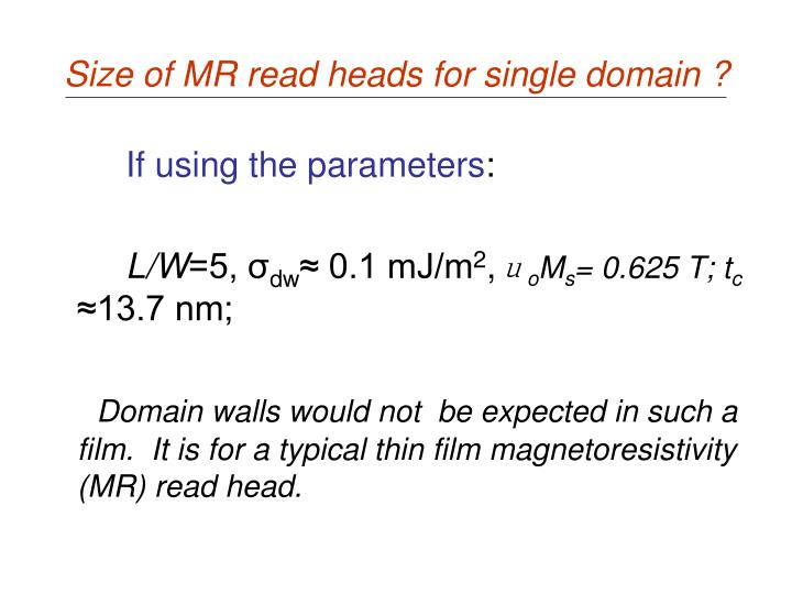 Size of MR read heads for single domain ?