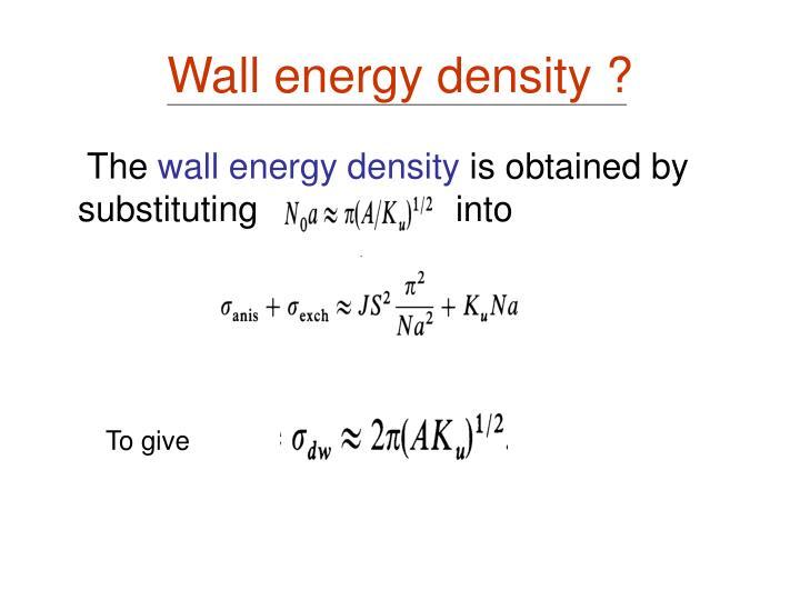 Wall energy density ?