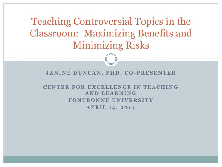 Teaching controversial topics in the classroom maximizing benefits and minimizing risks