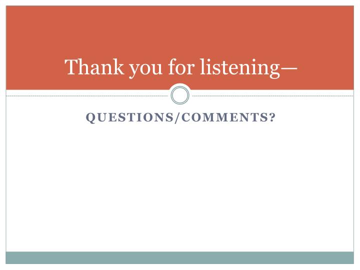 Thank you for listening—