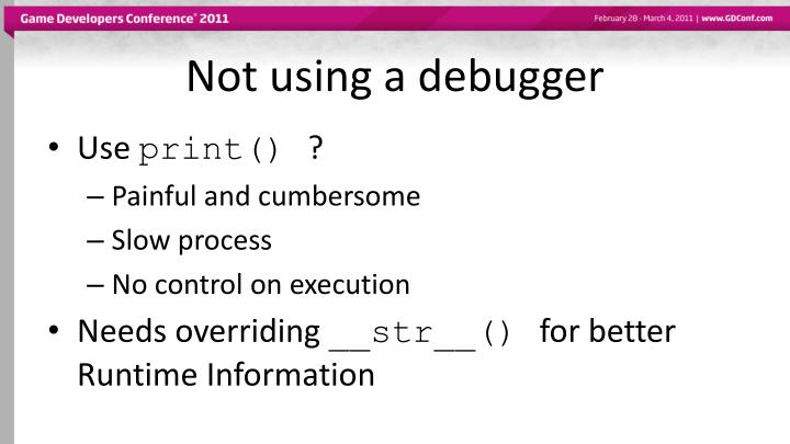 Not using a debugger