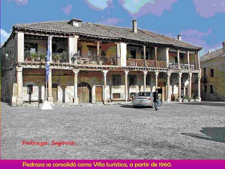 Pedraza se consolidó como Villa turística, a partir de 1960.