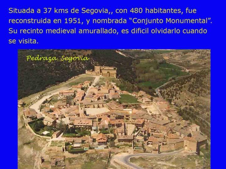 El lugar de la actual pedraza de la sierra fue ocupado desde los celt beros por las