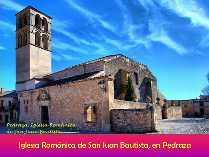 Iglesia Románica de San Juan Bautista, en Pedraza