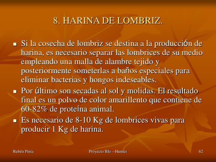 8. HARINA DE LOMBRIZ.