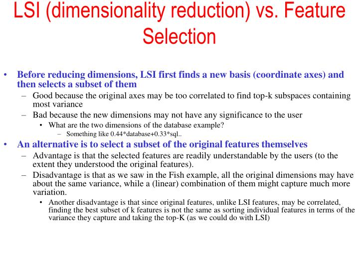 LSI (dimensionality reduction) vs. Feature Selection