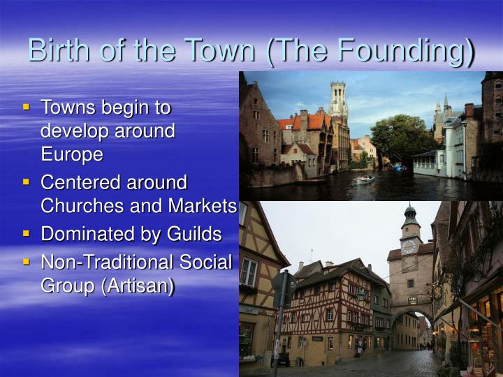 Towns begin to develop around Europe