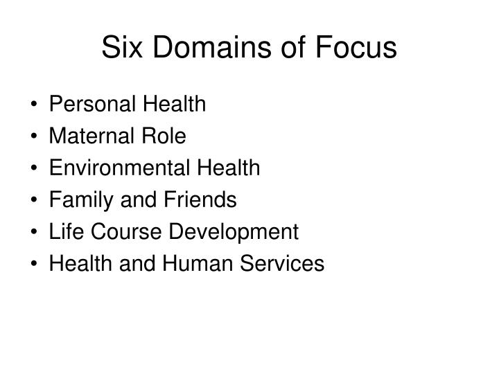 Six Domains of Focus