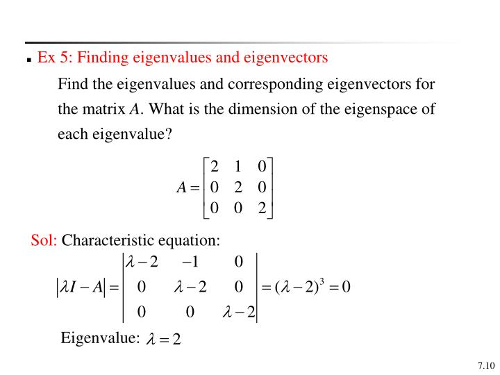 Ex 5: Finding eigenvalues and eigenvectors