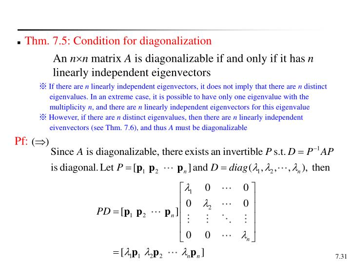 Thm. 7.5: Condition for diagonalization