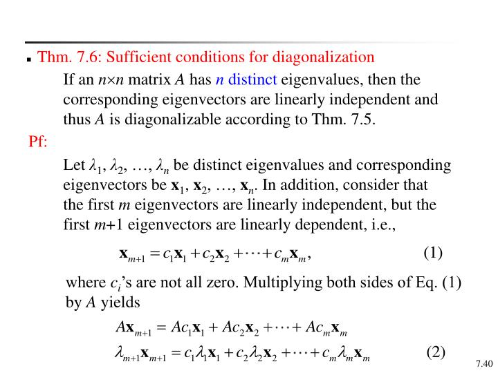Thm. 7.6: Sufficient conditions for diagonalization