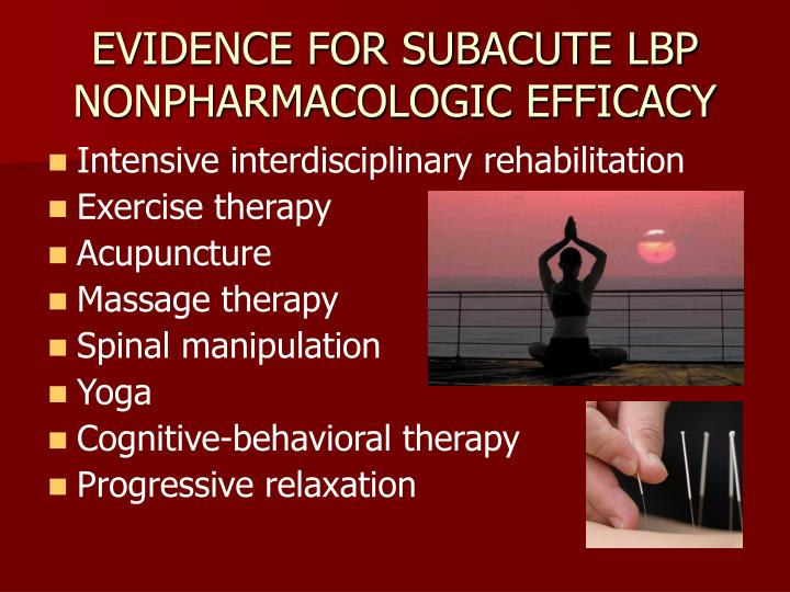 EVIDENCE FOR SUBACUTE LBP NONPHARMACOLOGIC EFFICACY