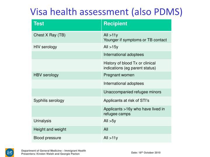 Visa health assessment (also PDMS)