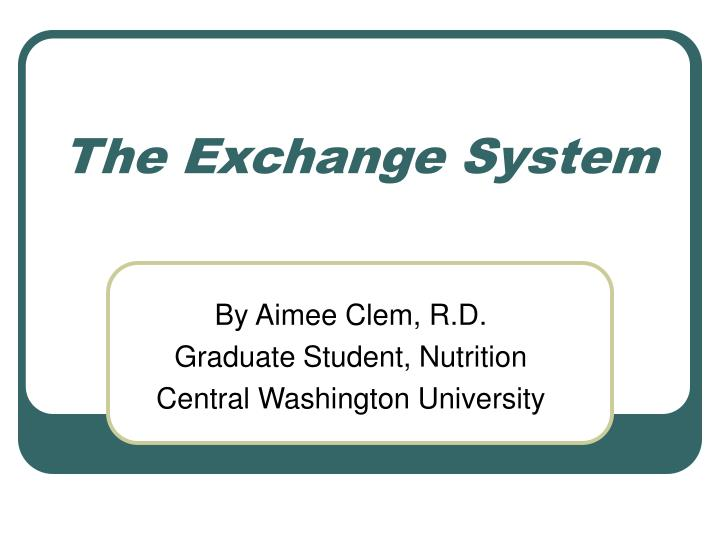 the exchange system n.
