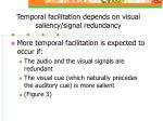 temporal facilitation depends on visual saliency signal redundancy