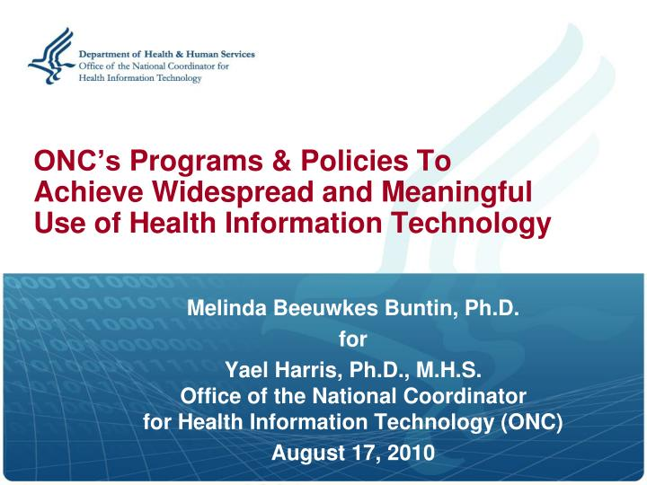 Onc s programs policies to achieve widespread and meaningful use of health information technology