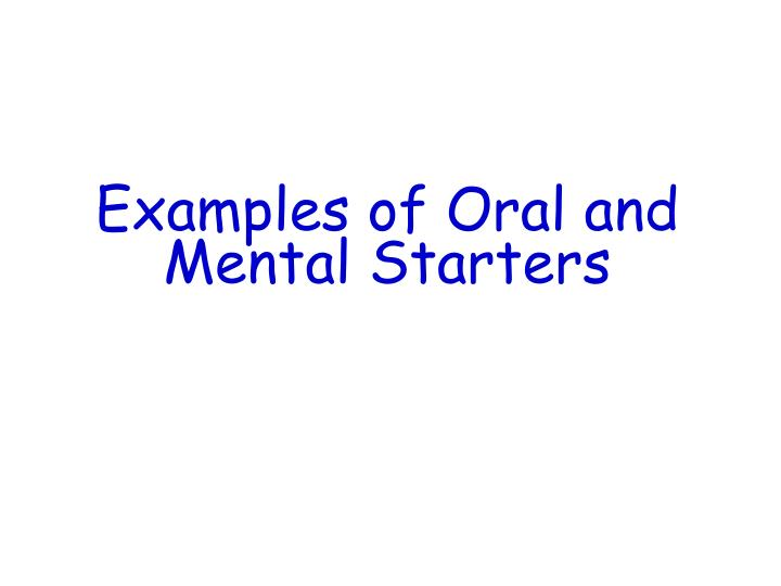 Examples of oral and mental starters