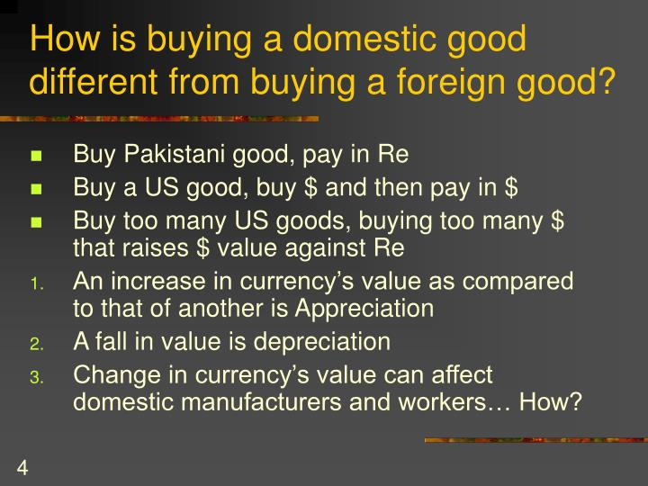 How is buying a domestic good different from buying a foreign good?