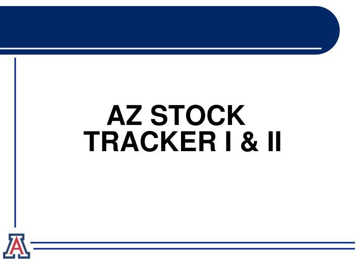 AZ STOCK TRACKER I & II