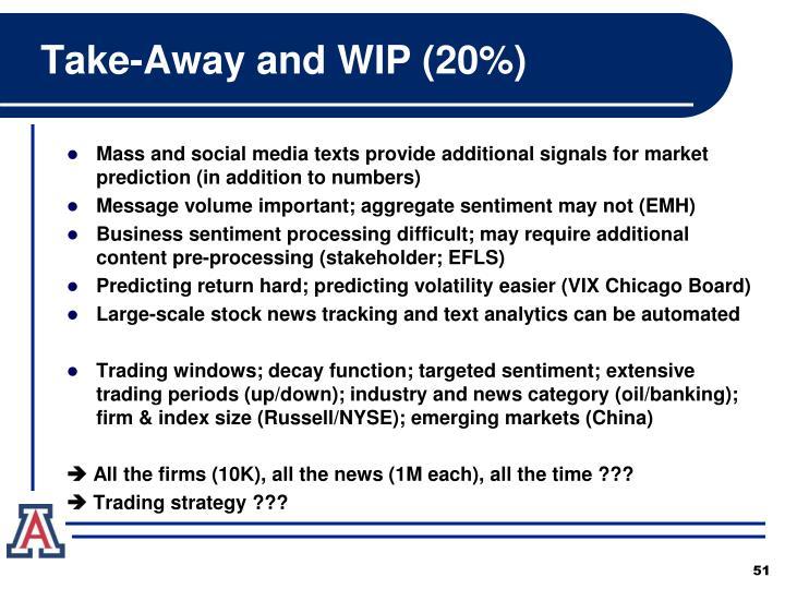 Take-Away and WIP (20%)