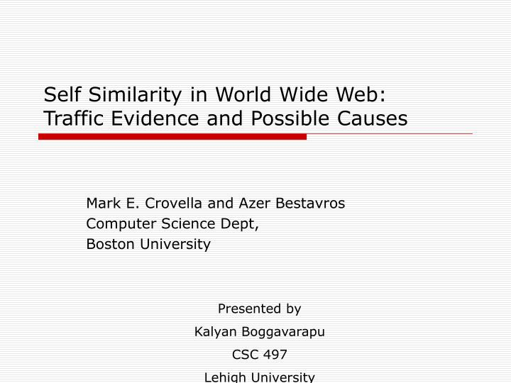 self similarity in world wide web traffic evidence and possible causes n.