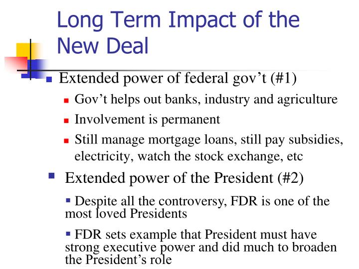 Long term impact of the new deal