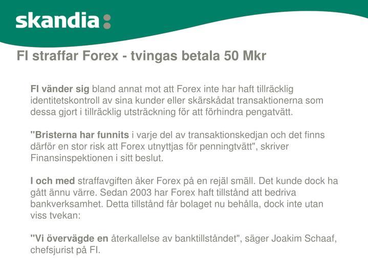 FI straffar Forex - tvingas betala 50 Mkr