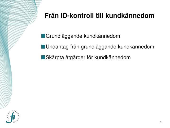 Från ID-kontroll till kundkännedom