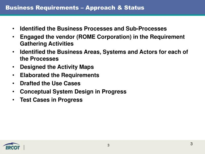 Business requirements approach status