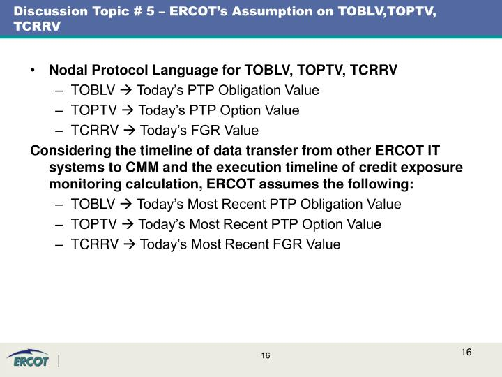 Discussion Topic # 5 – ERCOT's Assumption on TOBLV,TOPTV, TCRRV