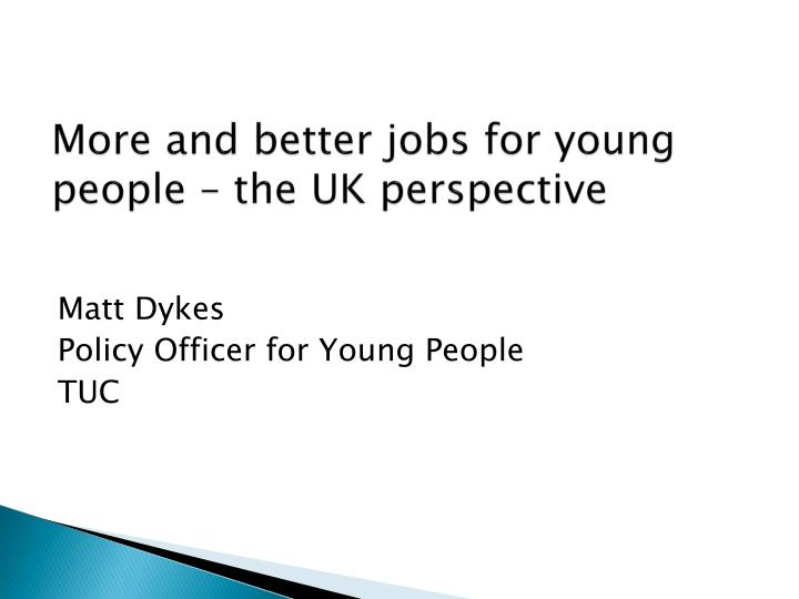 More and better jobs for young people the uk perspective